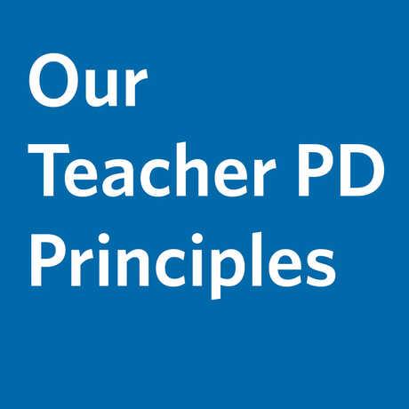 Our Teacher Professional Development Principles