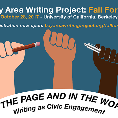Bay Area Writing Project Fall Forum 2017